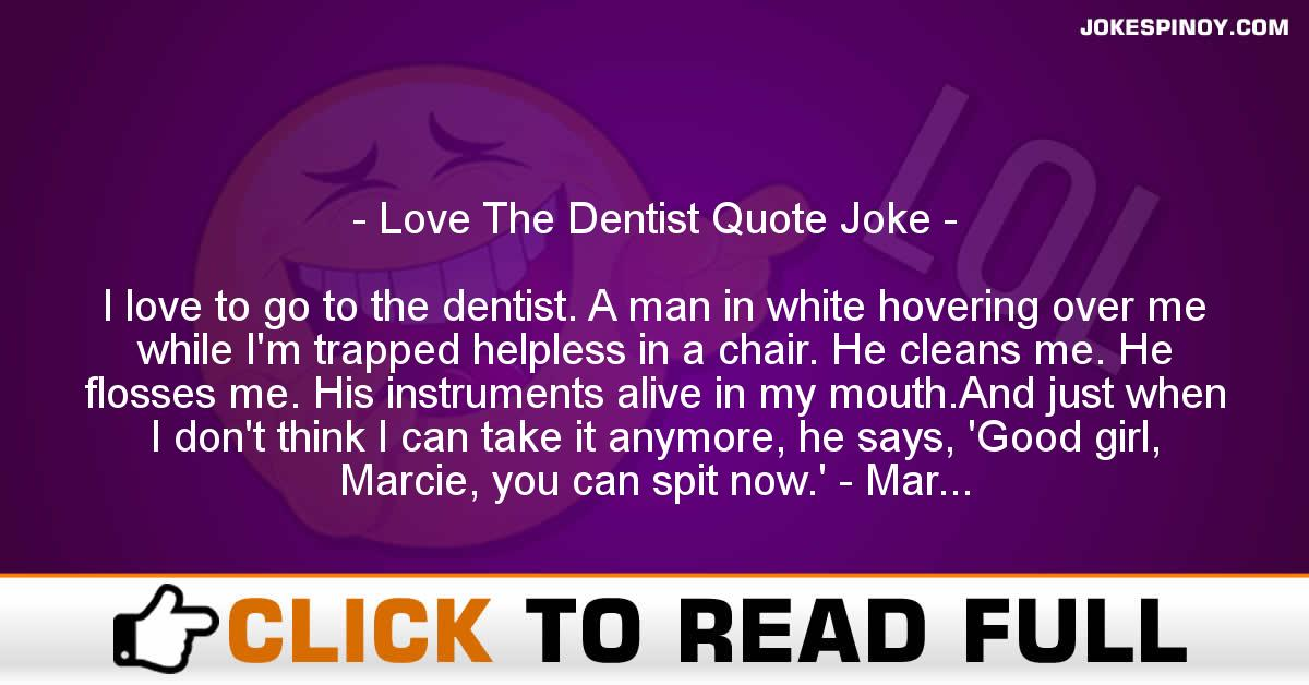 Love The Dentist Quote Joke