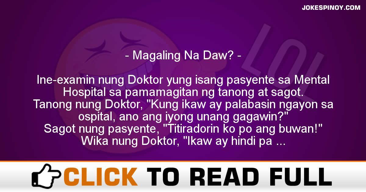 Magaling Na Daw?