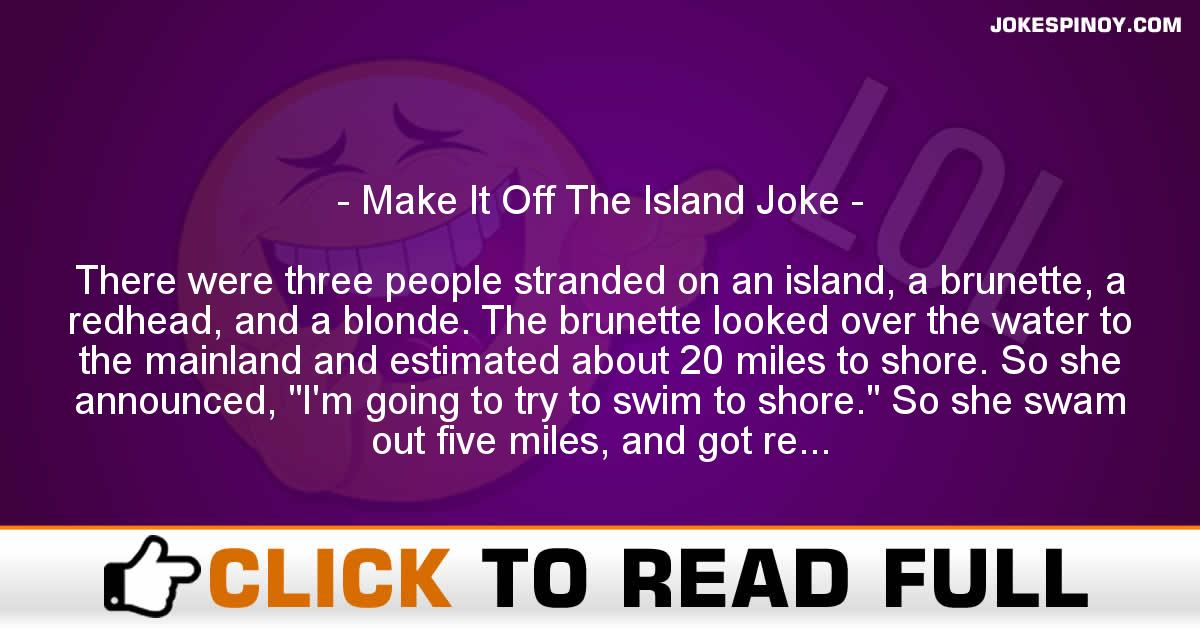 Make It Off The Island Joke