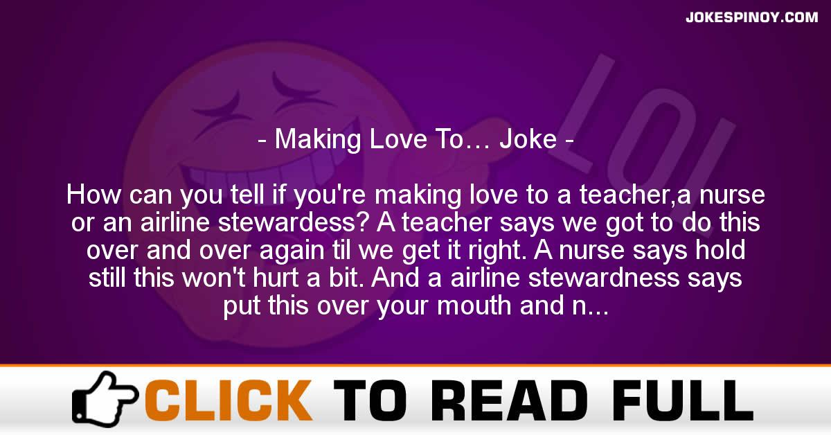 Making Love To… Joke