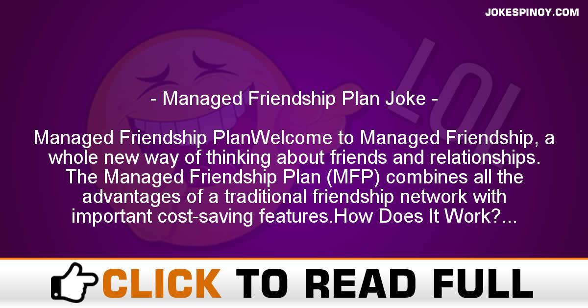 Managed Friendship Plan Joke