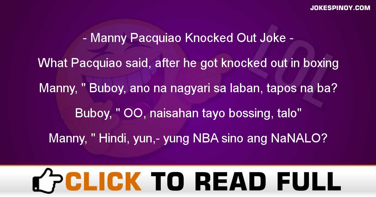 Manny Pacquiao Knocked Out Joke