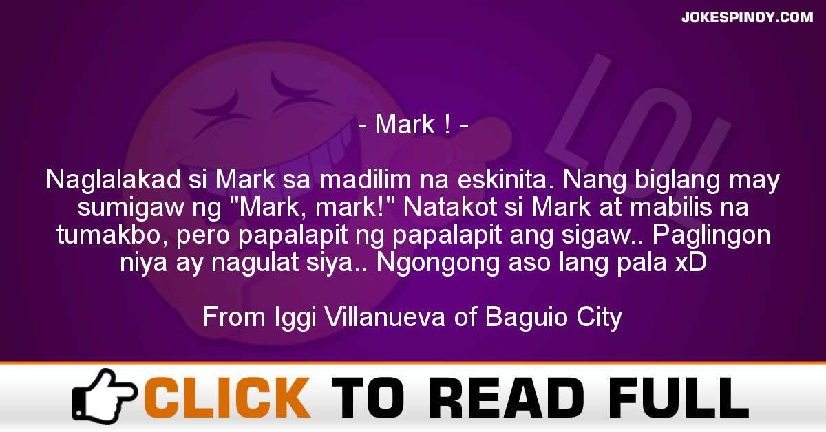 Mark !