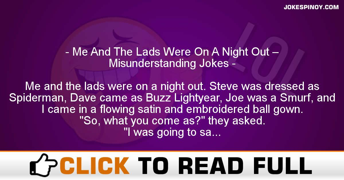 Me And The Lads Were On A Night Out – Misunderstanding Jokes