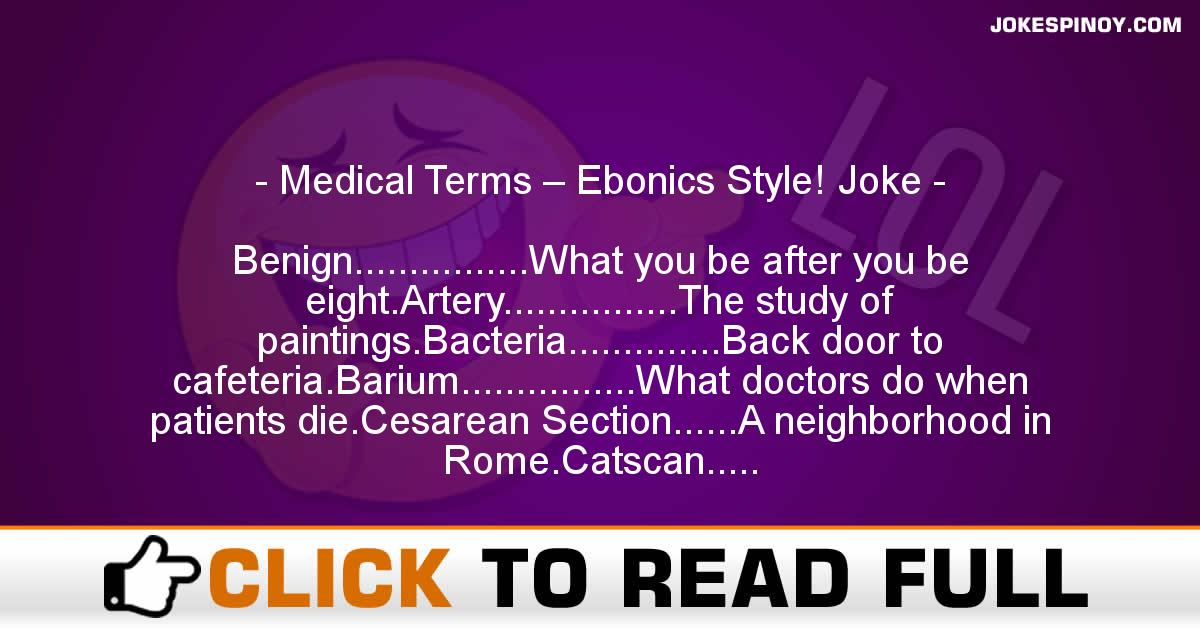 Medical Terms – Ebonics Style! Joke