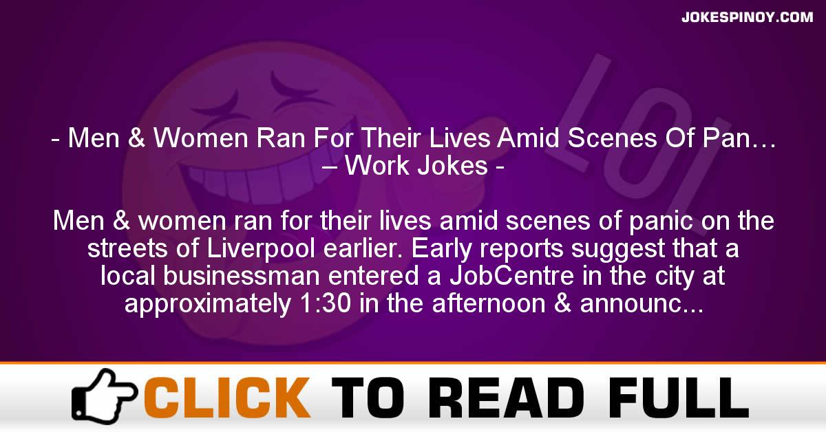 Men & Women Ran For Their Lives Amid Scenes Of Pan… – Work Jokes