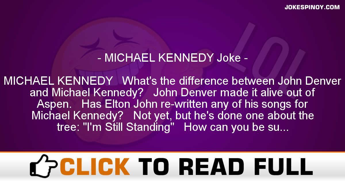 MICHAEL KENNEDY Joke