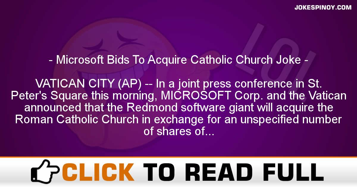 Microsoft Bids To Acquire Catholic Church Joke
