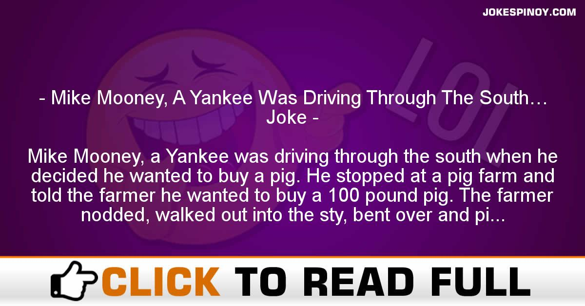 Mike Mooney, A Yankee Was Driving Through The South… Joke