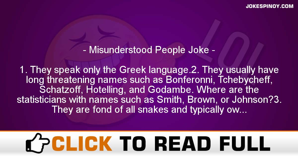 Misunderstood People Joke