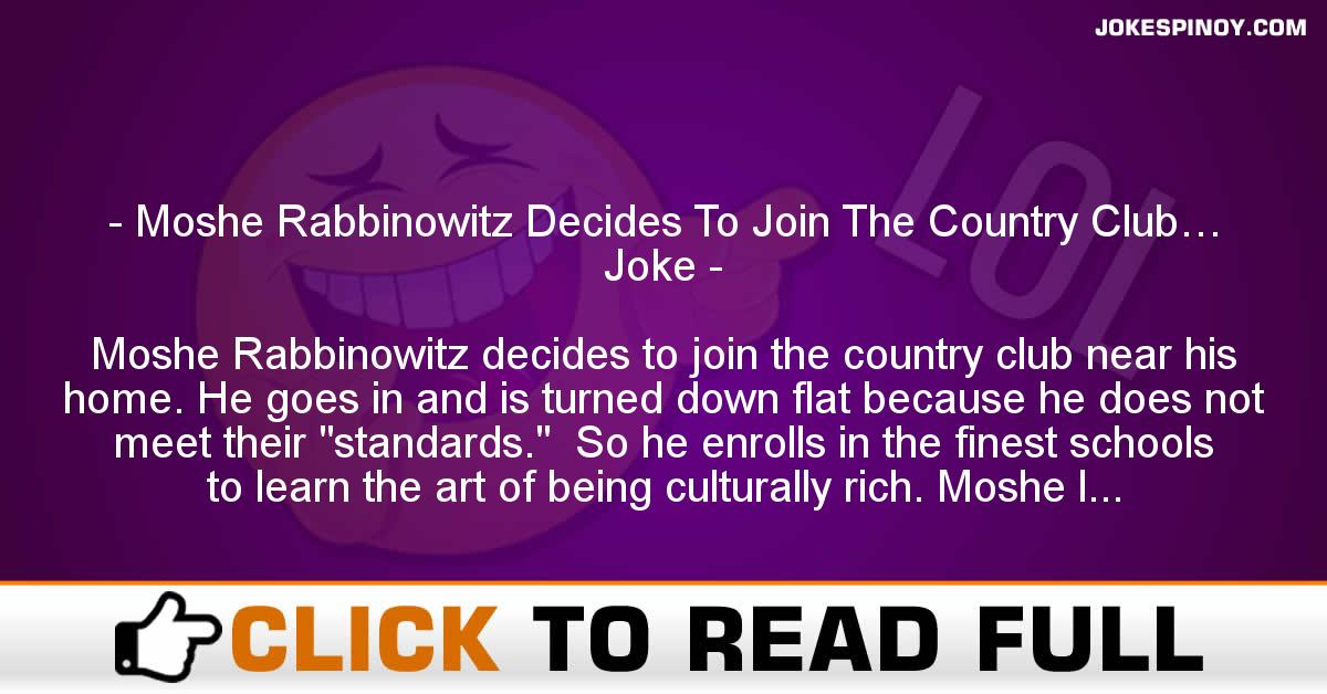 Moshe Rabbinowitz Decides To Join The Country Club… Joke