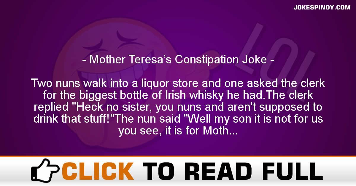 Mother Teresa's Constipation Joke
