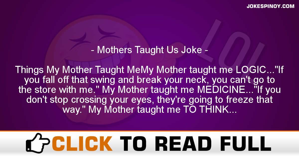 Mothers Taught Us Joke