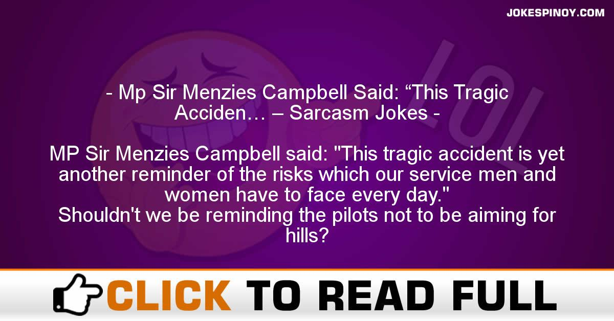 "Mp Sir Menzies Campbell Said: ""This Tragic Acciden… – Sarcasm Jokes"