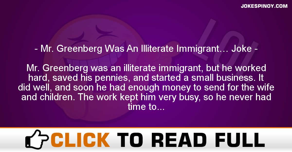 Mr. Greenberg Was An Illiterate Immigrant… Joke