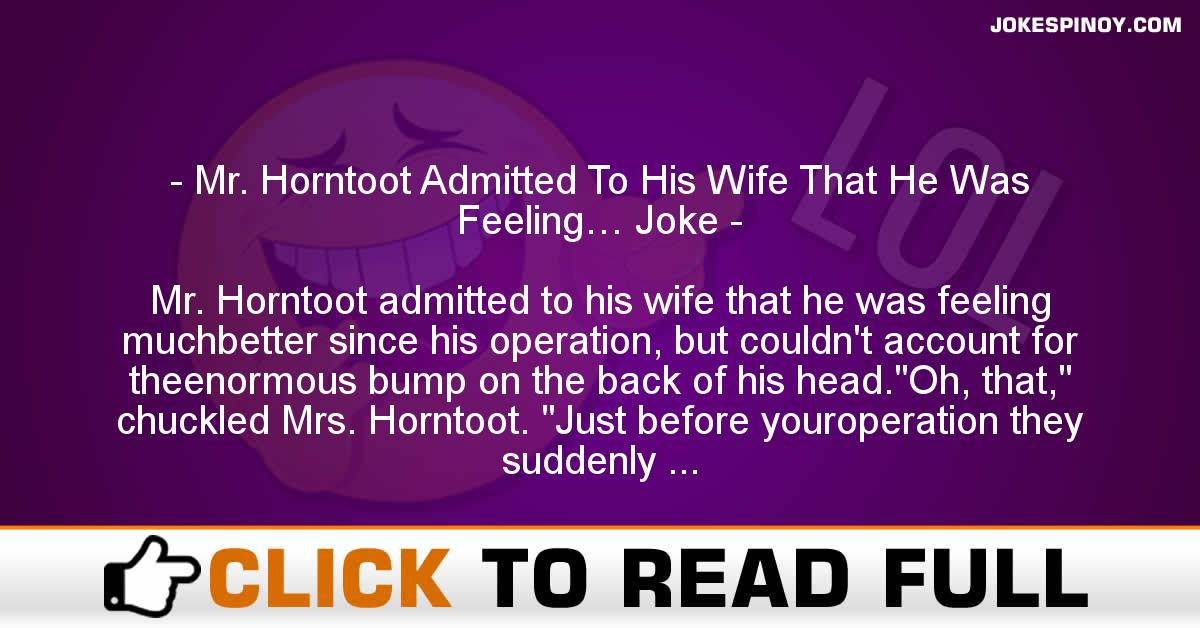 Mr. Horntoot Admitted To His Wife That He Was Feeling… Joke