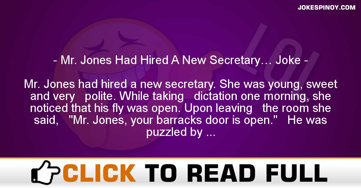 Mr. Jones Had Hired A New Secretary… Joke
