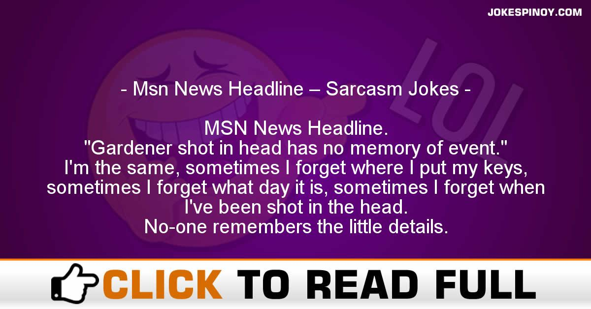 Msn News Headline – Sarcasm Jokes