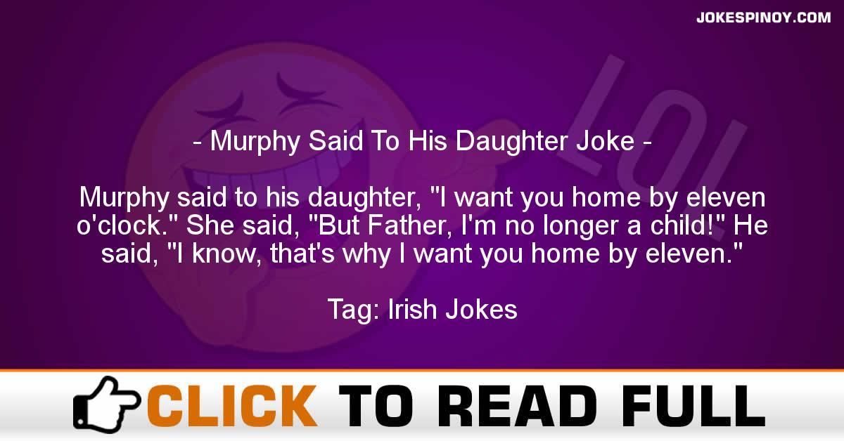 Murphy Said To His Daughter Joke