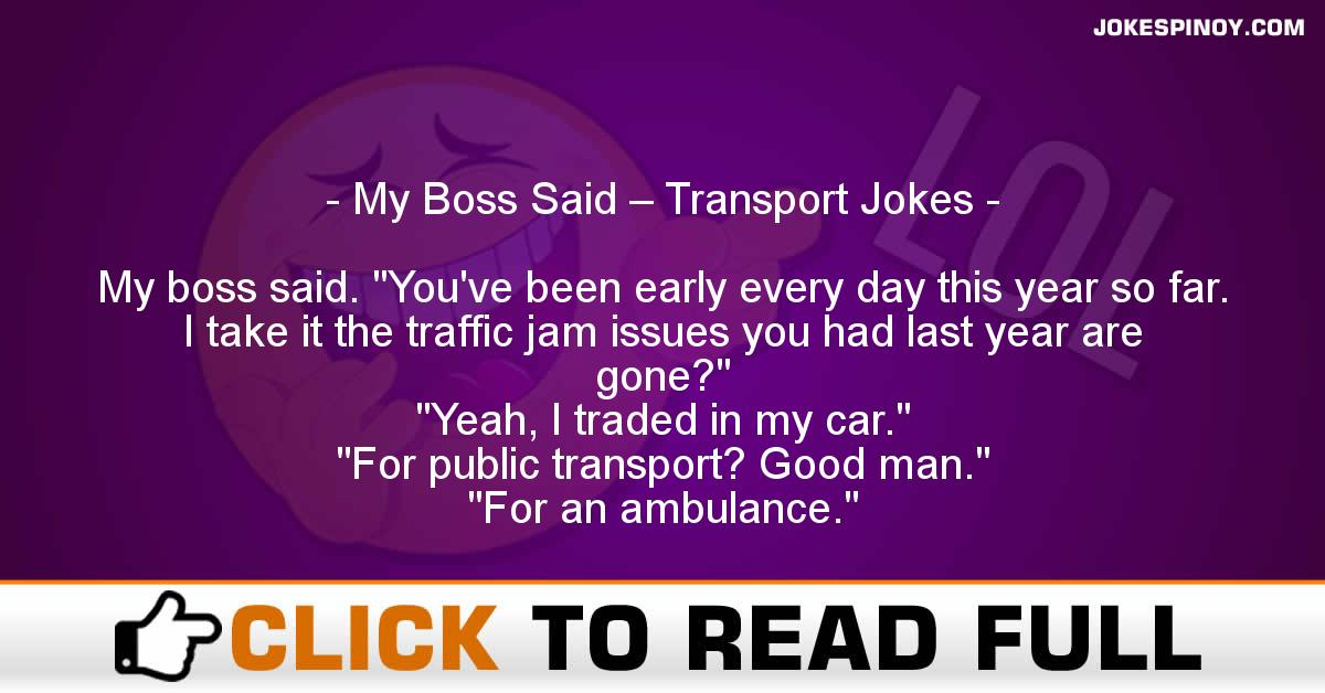 My Boss Said – Transport Jokes