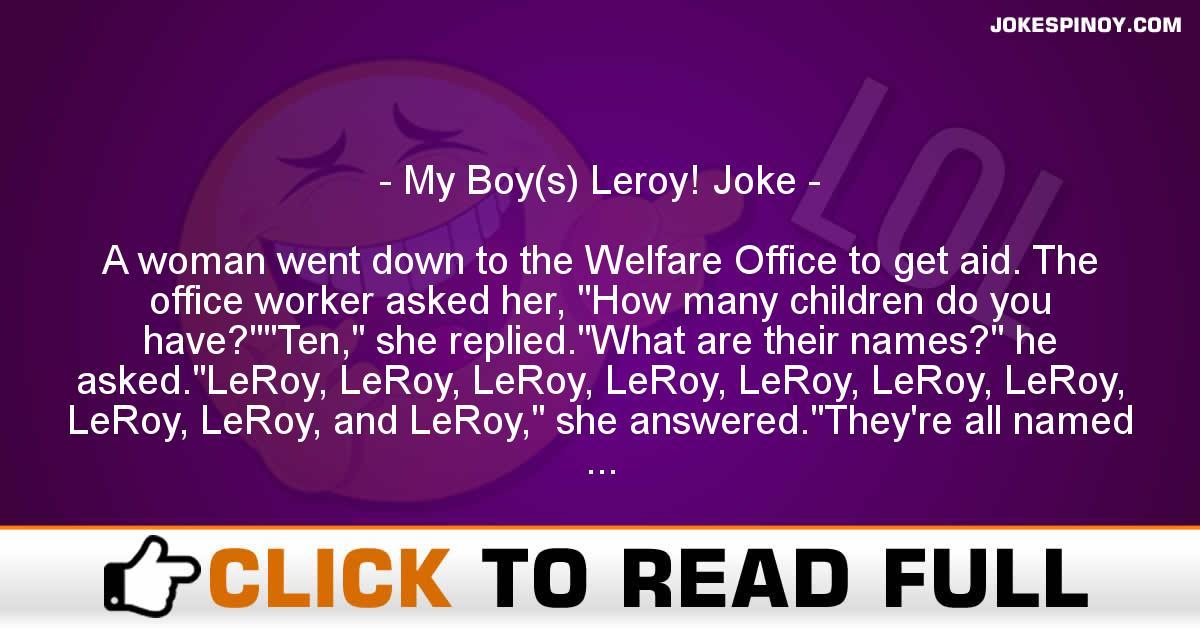 My Boy(s) Leroy! Joke
