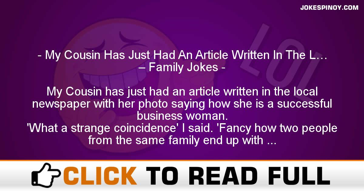My Cousin Has Just Had An Article Written In The L… – Family Jokes