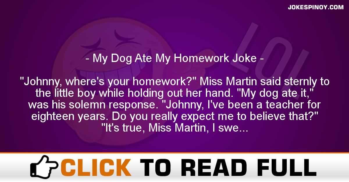 My Dog Ate My Homework Joke