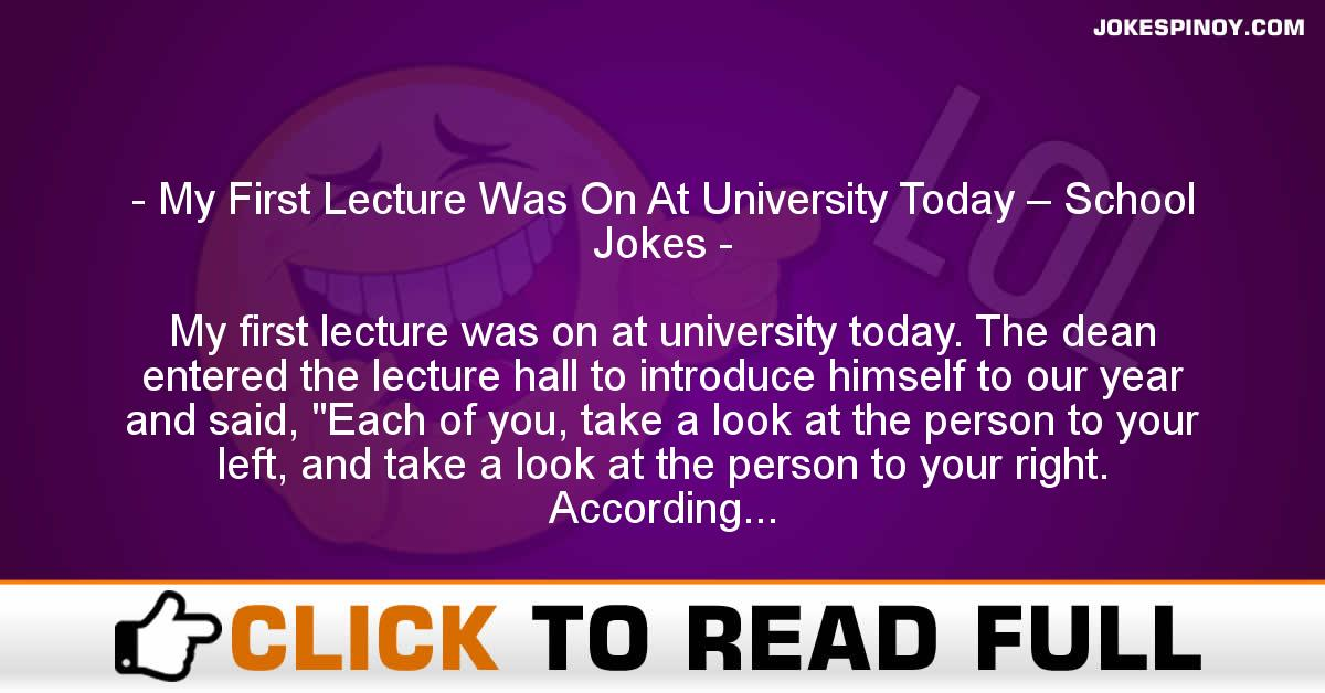 My First Lecture Was On At University Today – School Jokes