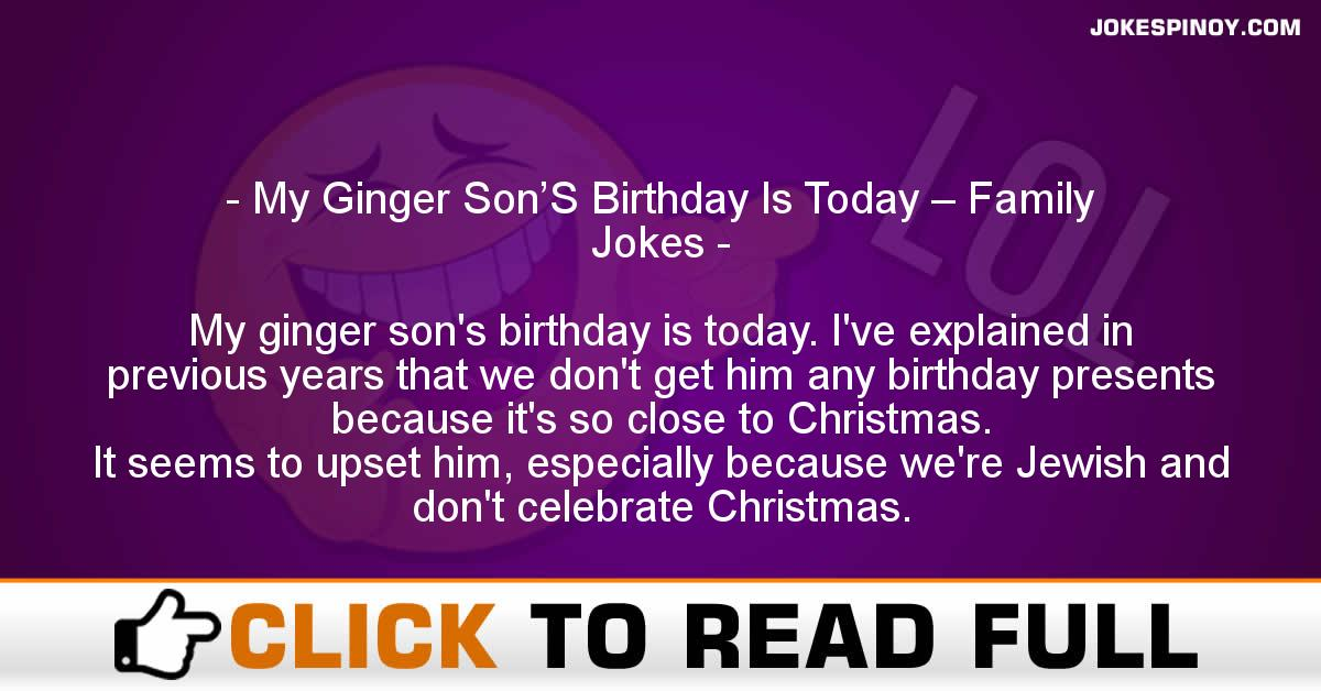 My Ginger Son'S Birthday Is Today – Family Jokes