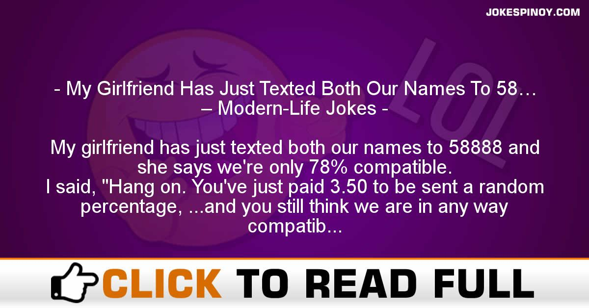My Girlfriend Has Just Texted Both Our Names To 58… – Modern-Life Jokes