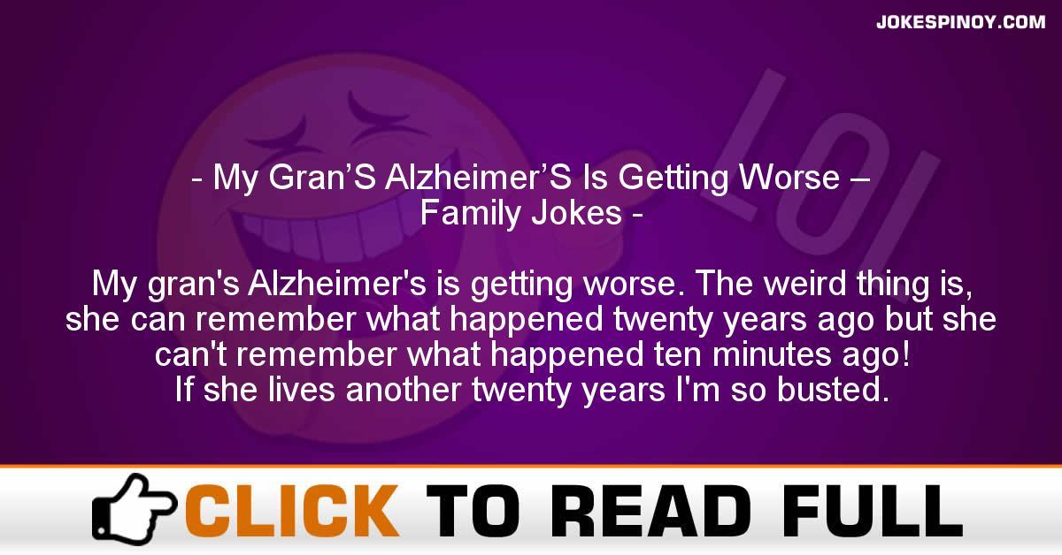 My Gran'S Alzheimer'S Is Getting Worse – Family Jokes