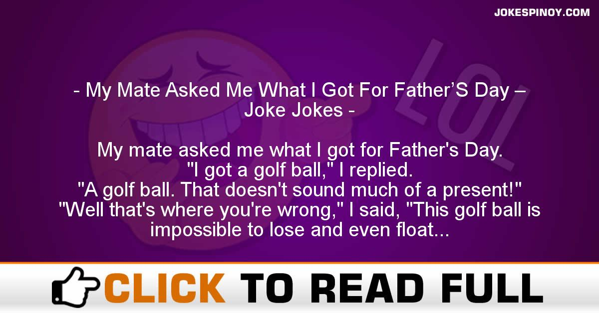 My Mate Asked Me What I Got For Father'S Day – Joke Jokes