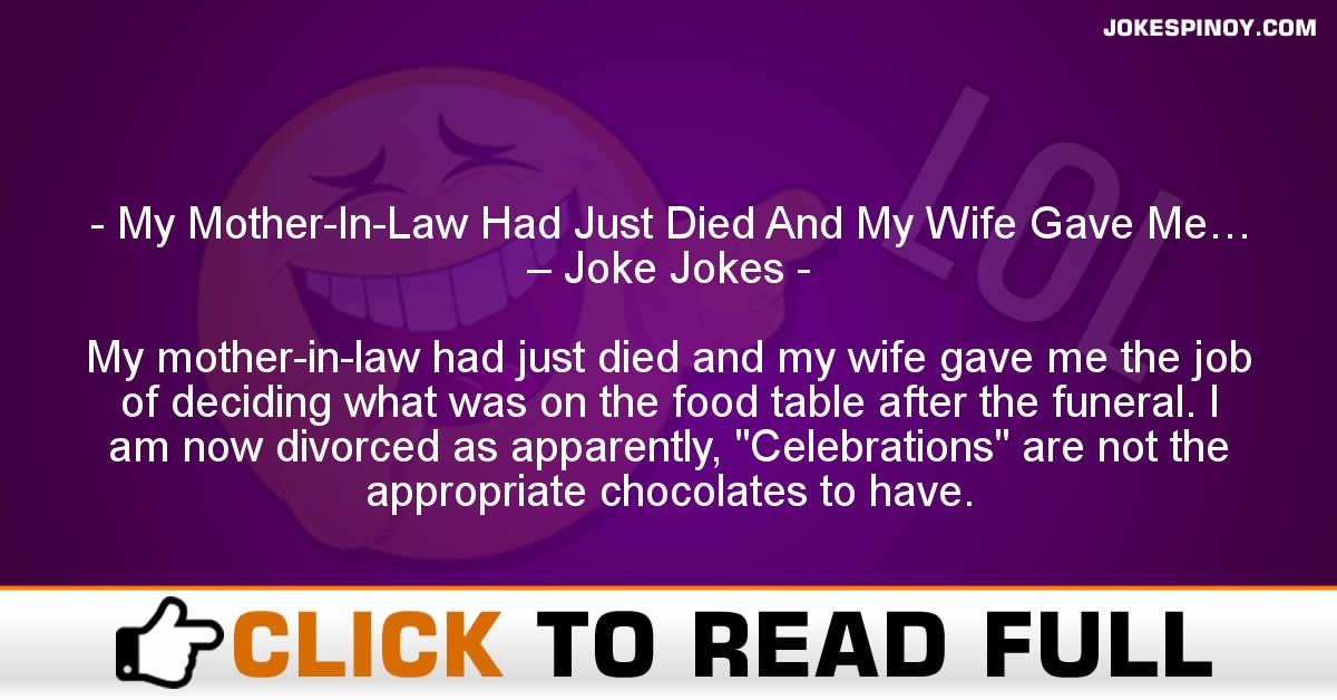 My Mother-In-Law Had Just Died And My Wife Gave Me… – Joke Jokes