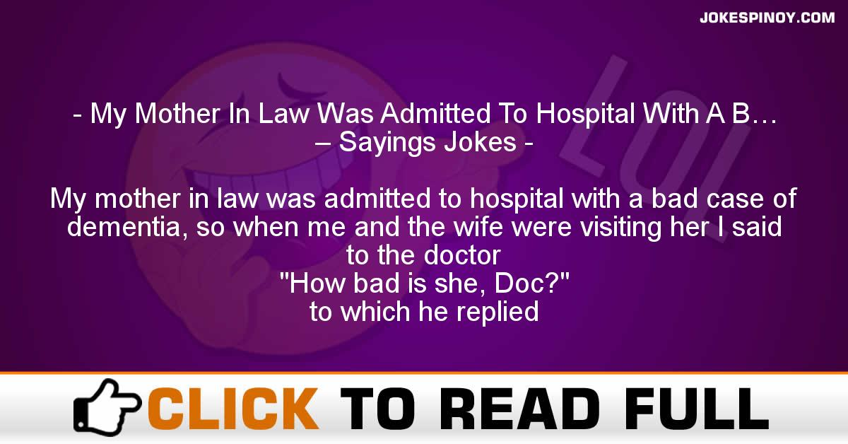 My Mother In Law Was Admitted To Hospital With A B… – Sayings Jokes