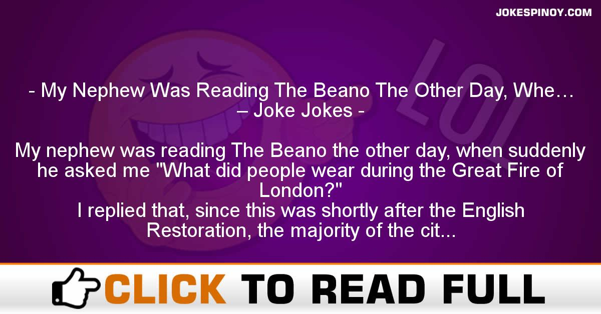 My Nephew Was Reading The Beano The Other Day, Whe… – Joke Jokes