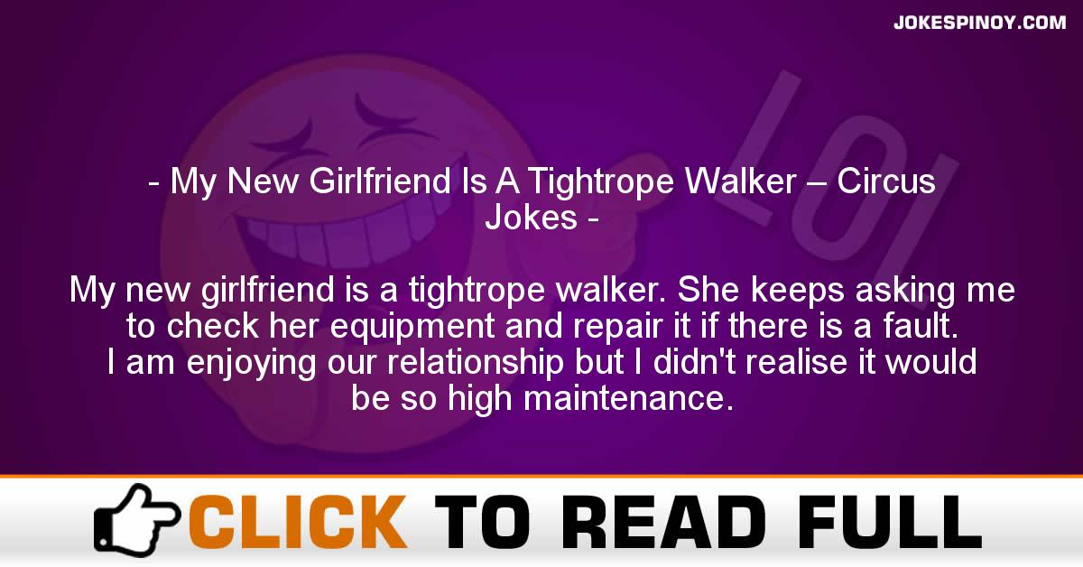 My New Girlfriend Is A Tightrope Walker – Circus Jokes