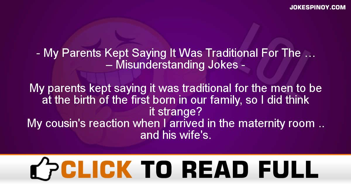 My Parents Kept Saying It Was Traditional For The … – Misunderstanding Jokes