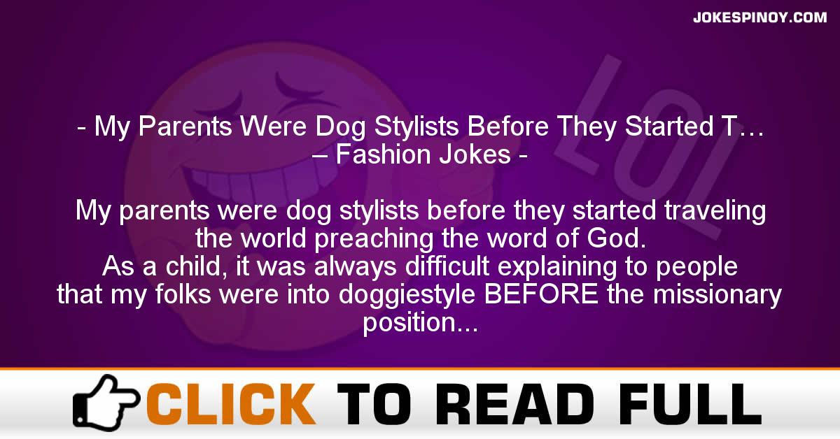 My Parents Were Dog Stylists Before They Started T… – Fashion Jokes