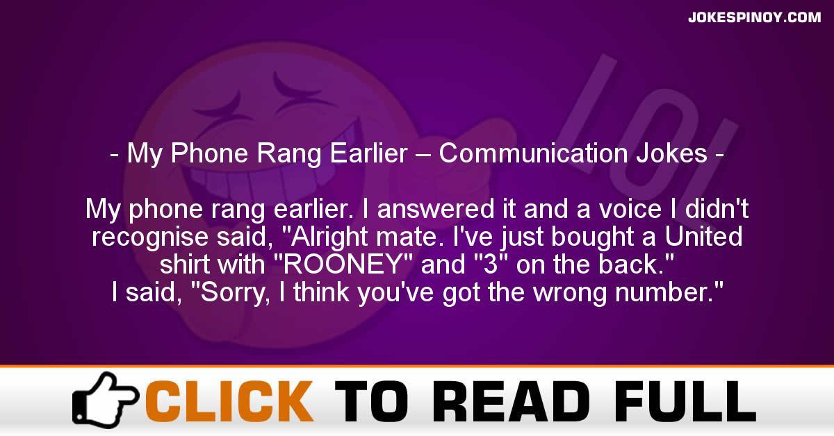 My Phone Rang Earlier – Communication Jokes