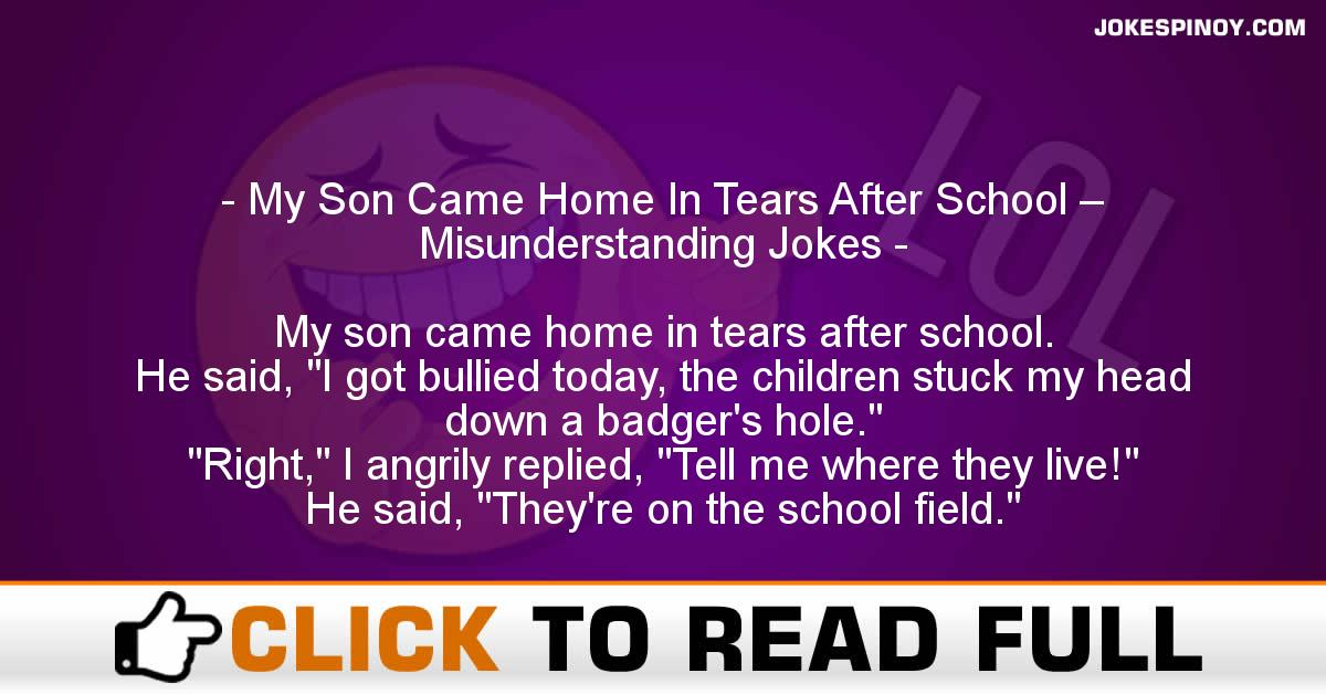 My Son Came Home In Tears After School – Misunderstanding Jokes