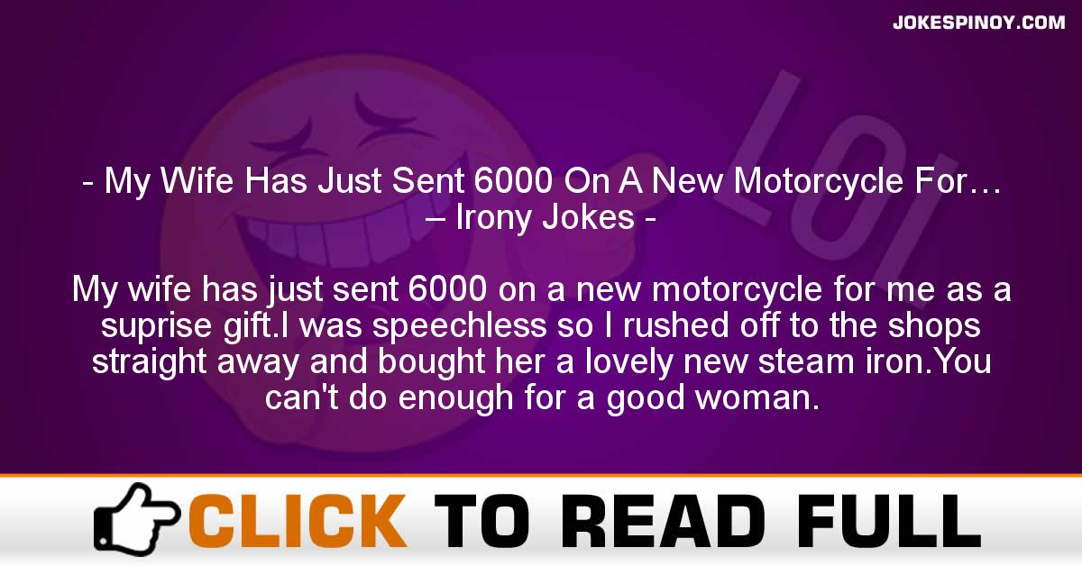 My Wife Has Just Sent 6000 On A New Motorcycle For… – Irony Jokes