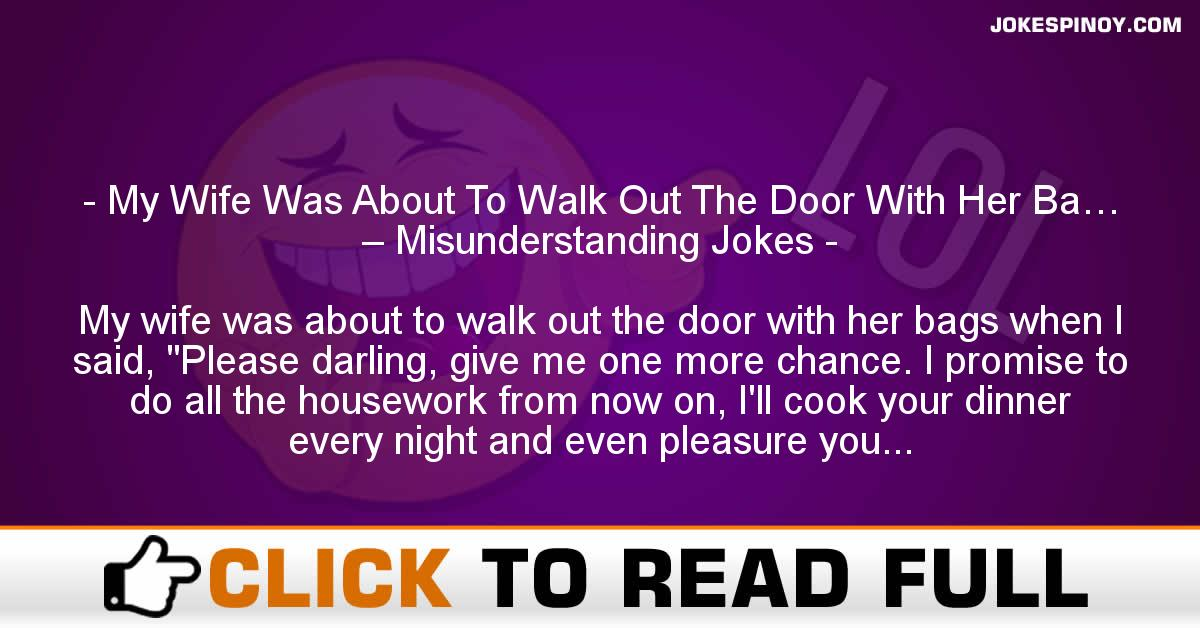My Wife Was About To Walk Out The Door With Her Ba… – Misunderstanding Jokes