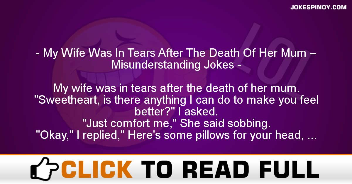 My Wife Was In Tears After The Death Of Her Mum – Misunderstanding Jokes