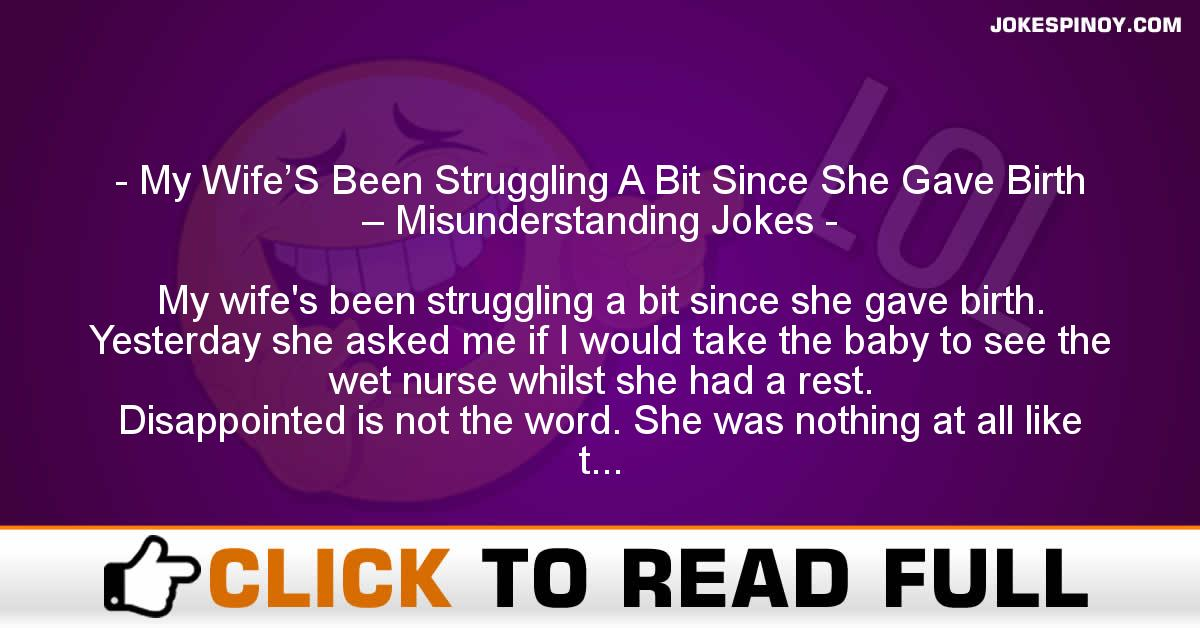 My Wife'S Been Struggling A Bit Since She Gave Birth – Misunderstanding Jokes