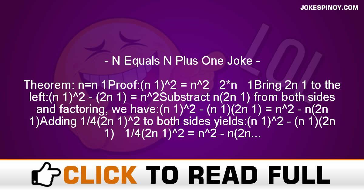 N Equals N Plus One Joke