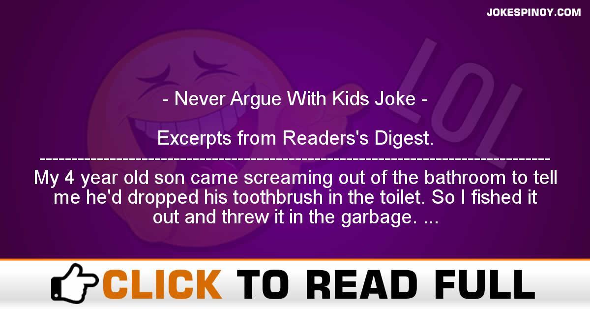 Never Argue With Kids Joke