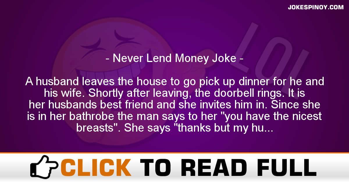 Never Lend Money Joke