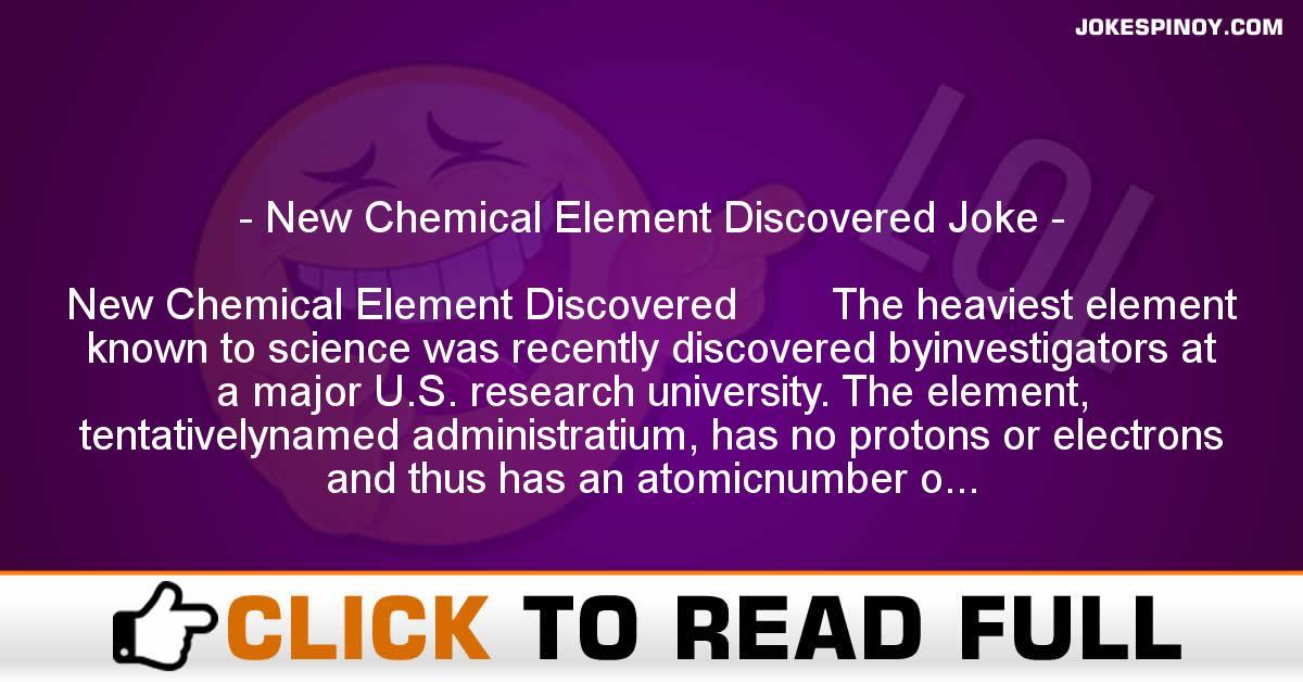 New Chemical Element Discovered Joke