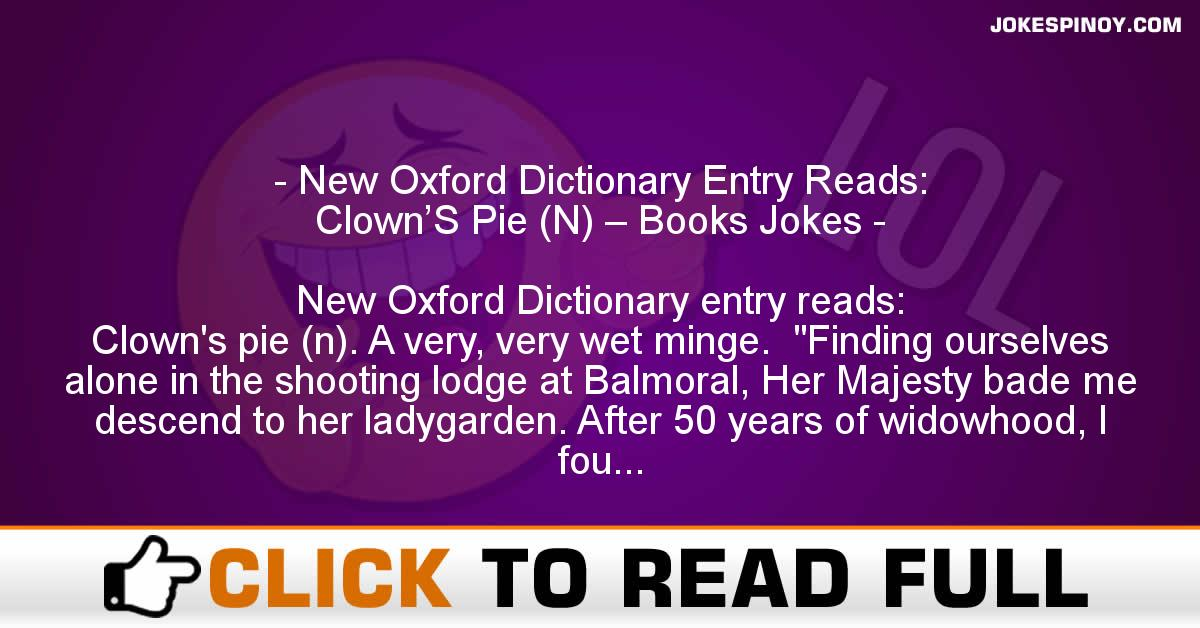 New Oxford Dictionary Entry Reads: Clown'S Pie (N) – Books Jokes
