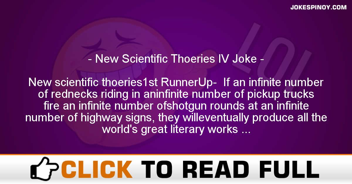 New Scientific Thoeries IV Joke